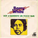 SINGLE BARRY WHITE VOY A QUERERTE UN POCO MAS