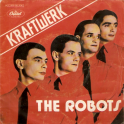 SINGLE KRAFTWERK THE ROBOTS