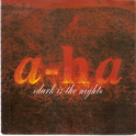 SINGLE A-HA DARK IS THE NIGHT