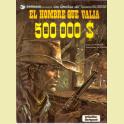 COMIC TENIENTE BLUEBERRY Nº 8 EL HOMBRE QUE VALIA 500 000