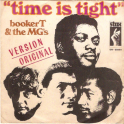 SINGLE BOOKER T & THE MG'S -TIME IS TIGHT