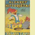 ALBUM INCOMPLETO ALEGRES HISTORIETAS DEL PAJARO LOCO EDITORIAL FHER